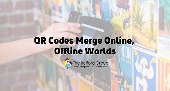 QR Codes Merge Online, Offline Worlds