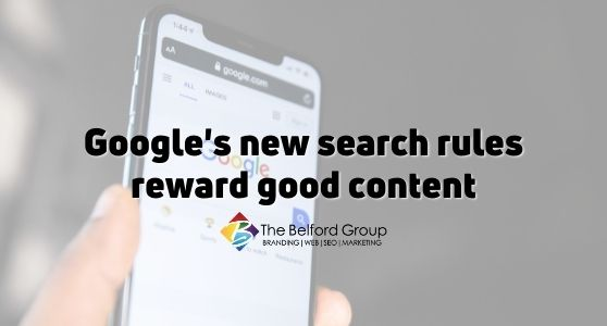 Google's new search rules reward good content