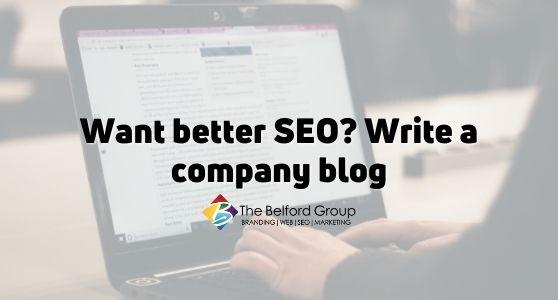 Want better SEO? Write a company blog