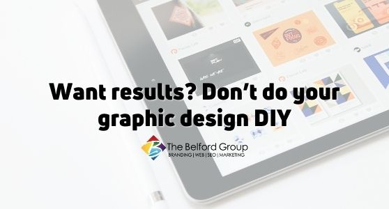Want results? Don't do your graphic design DIY