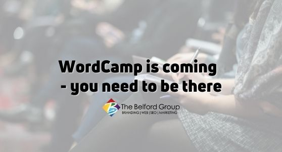 WordCamp is coming  – you need to be there