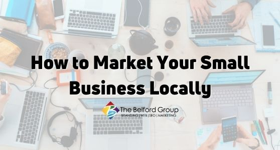 How to Market Your Small Business Locally