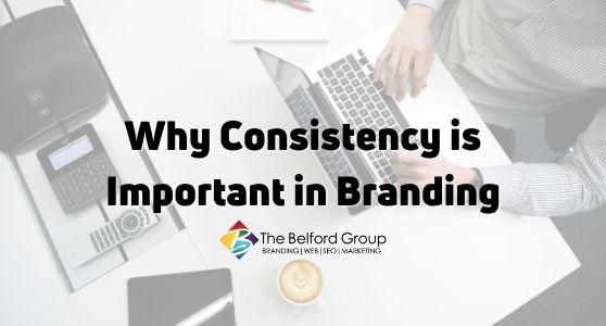 Why Consistency is Important in Branding