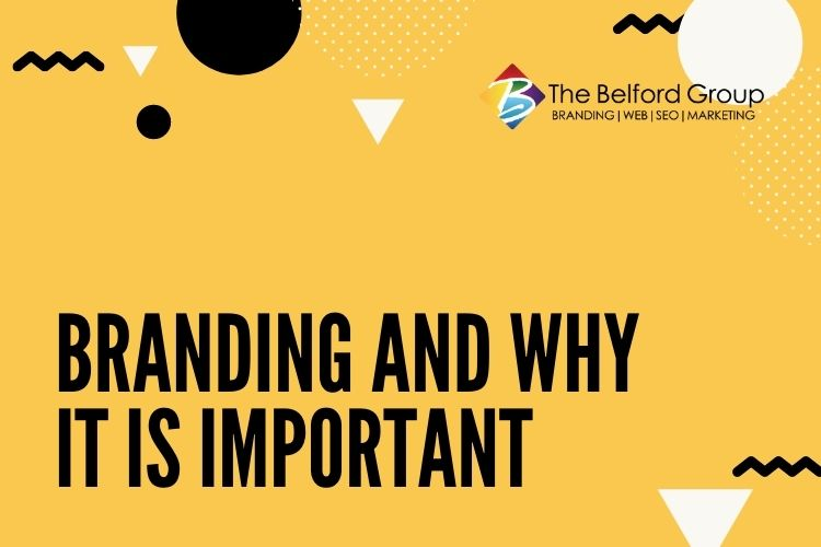 Branding and Why It Is Important?