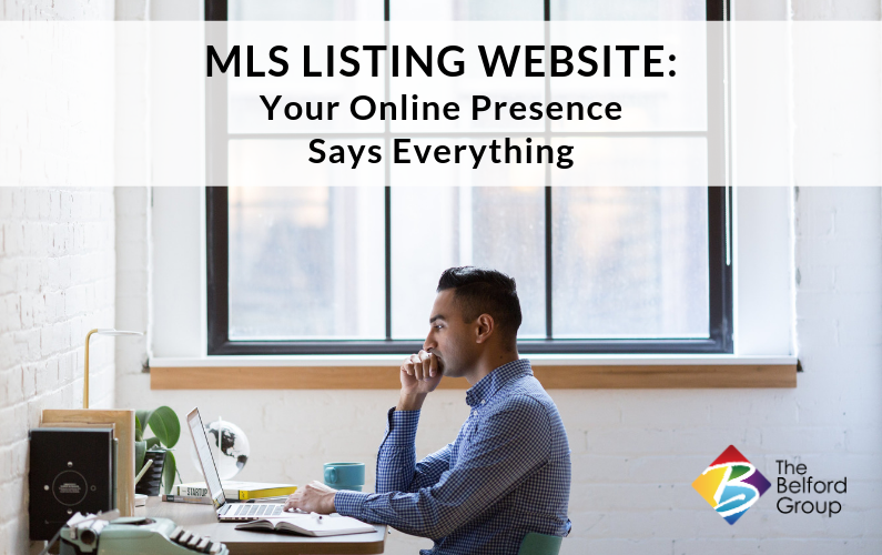 MLS Listing Website: Your Online Presence Says Is All